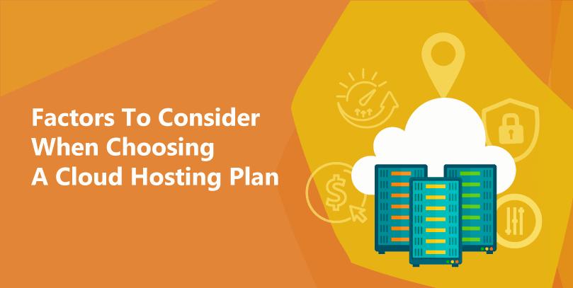 Factors To Consider When Choosing Cloud Hosting Plan